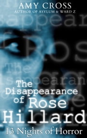 The Disappearance of Rose Hillard ebook by Amy Cross