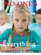No-one's Good at Everything ebook by Christine Gardner