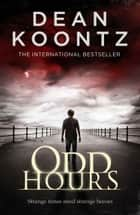 Odd Hours ebook by Dean Koontz