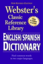 Webster's English-Spanish Dictionary, Grades 6 - 12: Classic Reference Library ebook by Publishing, American Education