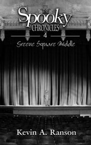 The Spooky Chronicles: Greene Square Middle ebook by Kevin Ranson