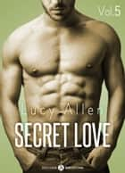 Secret Love, vol. 5 ebook by Lucy Allen