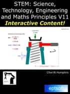 STEM: Science, Technology, Engineering and Maths Principles V11 eBook by Clive W. Humphris