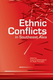 Ethnic Conflicts in Southeast Asia ebook by Kusuma Snitwongse,W Scott Thompson