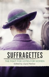Suffragettes - The Fight for Votes for Women ebook by Joyce Marlow