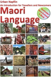 Maori Language: An Introduction for Travellers and Newcomers ebook by Urban Napflin