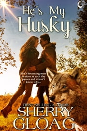 He's My Husky ebook by Sherry Gloag