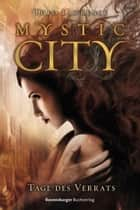 Mystic City 2. Tage des Verrats ebook by Theo Lawrence, Andreas Helweg