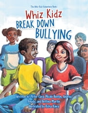 Whiz Kidz Break Down Bullying
