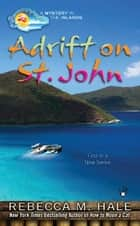 Adrift on St. John ebook by Rebecca M. Hale