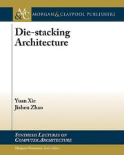Die-stacking Architecture ebook by Xie, Yuan