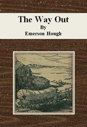 The Way Out ebook by Emerson Hough