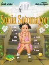 Sonia Sotomayor - A Judge Grows in the Bronx/La juez que creció en el Bronx ebook by Jonah Winter