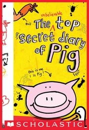 The Unbelievable Top Secret Diary of Pig ebook by Emer Stamp,Emer Stamp