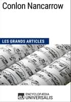 Conlon Nancarrow - Les Grands Articles d'Universalis ebook by Encyclopaedia Universalis