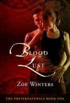 Blood Lust (The Preternaturals Book 1) ebook by Zoe Winters