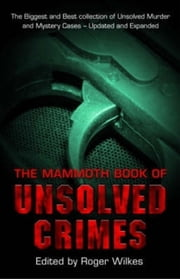 The Mammoth Book of Unsolved Crimes ebook by Roger Wilkes