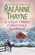 A Cold Creek Christmas Surprise ebook by RaeAnne Thayne