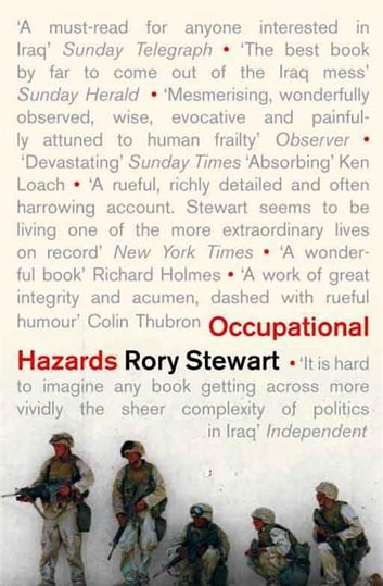 Occupational Hazards - My Time Governing In Iraq ebook by Rory Stewart