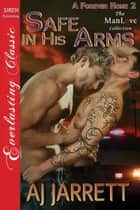 Safe in His Arms ebook by AJ Jarrett