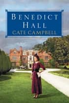 Benedict Hall ebook by Cate Campbell