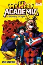 My Hero Academia T01 eBook by Kohei Horikoshi