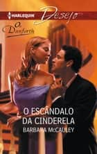 O escândalo da Cinderela ebook by Barbara Mccauley