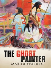 The Ghost Painter ebook by Marilu Norden