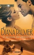 O senhor do deserto ebook by Diana Palmer