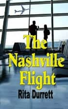 The Nashville Flight ebook by Rita Durrett