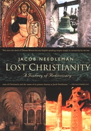 Lost Christiantiy ebook by Jacob Needleman