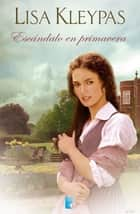 Escándalo en primavera (Las Wallflowers 4) ebook by Lisa Kleypas