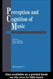 Perception and Cognition of Music ebook by Deliege, Irene