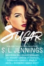 SUGAR ebook by S. L. Jennings, Naleighna Kai, J. D. Mason,...