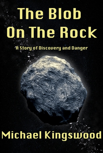 The Blob On The Rock Ebook By Michael Kingswood 1230000028753