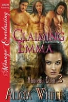 Claiming Emma ebook by Alicia White