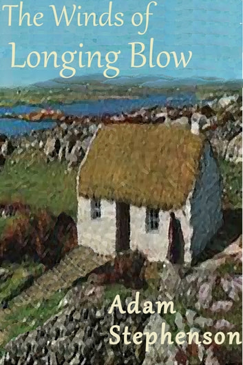 The Winds of Longing Blow ebook by Adam Stephenson