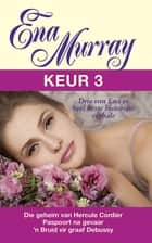 Ena Murray Keur 3 ebook by Ena Murray