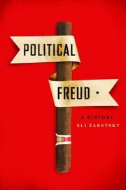 Political Freud - A History ebook by Eli Zaretsky