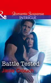 Battle Tested (Mills & Boon Intrigue) (Omega Sector: Critical Response, Book 6) 電子書 by Janie Crouch