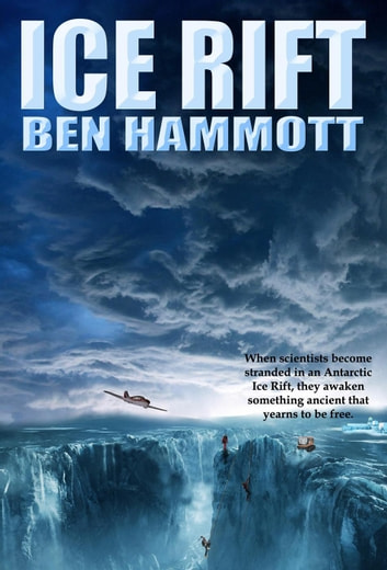 Ice Rift - Ice Rift, #1 ebook by Ben Hammott