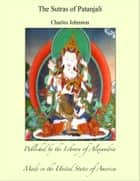 The Sutras of Patanjali ebook by Charles Johnston