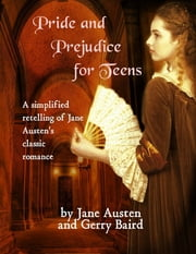Pride and Prejudice for Teens ebook by Jane Austen Gerry Baird