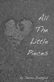 All The Little Pieces ebook by Devina Douglas