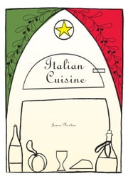 Italian Cuisine ebook by James Newton