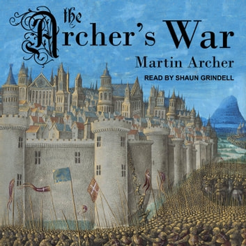 The Archer's War audiobook by Martin Archer