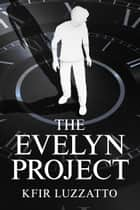 The Evelyn Project ebook by Kfir Luzzatto