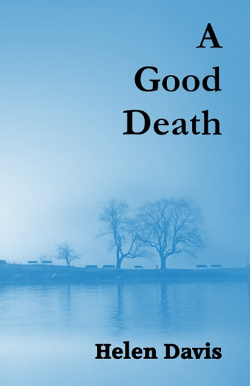 A Good Death ebook by Helen Davis