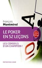 Le Poker en 52 leçons ebook by François Montmirel