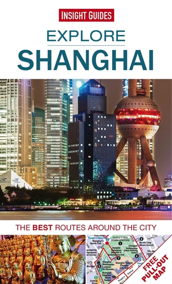 Insight Guides: Explore Shanghai - The best routes around the city ebook by Insight Guides